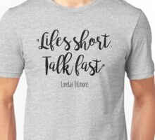 Gilmore Girls - Life's Short Unisex T-Shirt