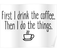 Gilmore Girls - First I drink the coffee Poster