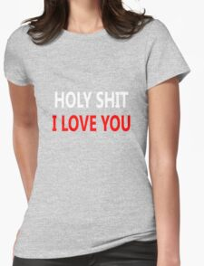 Funny love, Holly Shit Womens Fitted T-Shirt