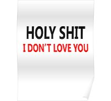 I don't love you, funny Saying Poster
