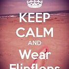 Keep Calm & Wear Flipflops by BevsDigitalArt