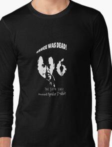 Sixth Sense bastard Spoiler  Long Sleeve T-Shirt
