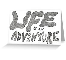 Life is an Adventure Greeting Card
