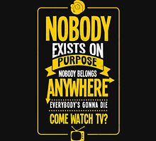 Nobody Exists on Purpose T-Shirt - Best Gift Ideas Unisex T-Shirt