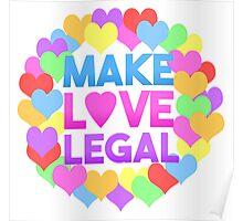 Make Love Legal – LGBTQ* pride and advocacy Poster