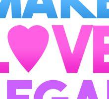 Make Love Legal – LGBTQ* pride and advocacy Sticker