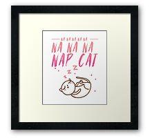 Na Na Na Na Nap Cat Framed Print