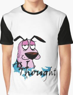 Courage Dog Was Thought Graphic T-Shirt