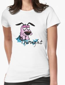 Courage Dog Was Thought Womens Fitted T-Shirt