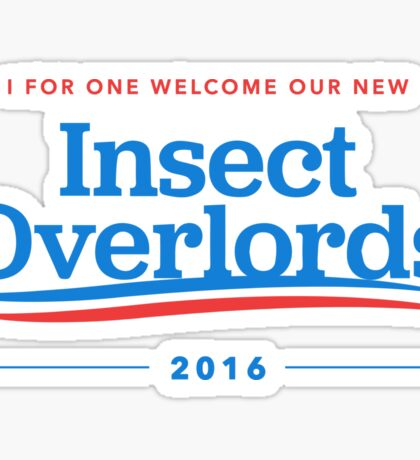 I For One Welcome Our New Insect Overlords 2016 T-Shirt Sticker