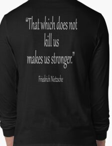 "KILL, DEATH; Friedrich, Nietzsche, ""That which does not kill us, makes us stronger."" White on Black Long Sleeve T-Shirt"