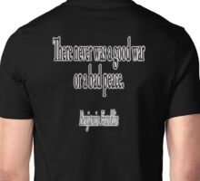 American, War, Peace, Benjamin Franklin, There never was a good war or a bad peace. USA, America, on Black. Unisex T-Shirt