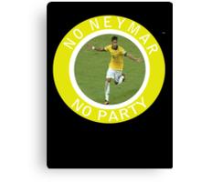 No Neymar, No Party Canvas Print