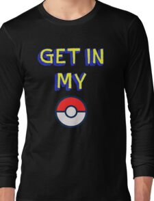 Get In My Pokeball Long Sleeve T-Shirt