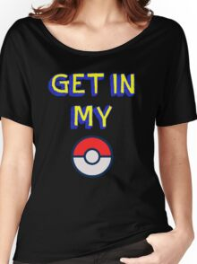Get In My Pokeball Women's Relaxed Fit T-Shirt
