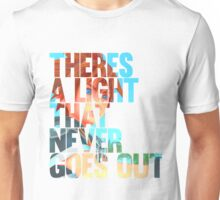 There's a light that never goes out ver.2  Unisex T-Shirt