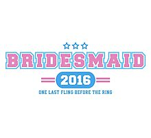 Bridesmaid Team T-shirt - One Last Fling Before The Ring Photographic Print