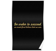 In order to success... Inspirational Quote Poster