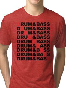 Drum And Bass Music Quote Tri-blend T-Shirt
