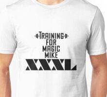 Training for Magic Mike XXXL Unisex T-Shirt