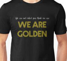 We Are Golden Unisex T-Shirt
