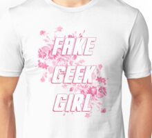 Fake Geek Girl Unisex T-Shirt
