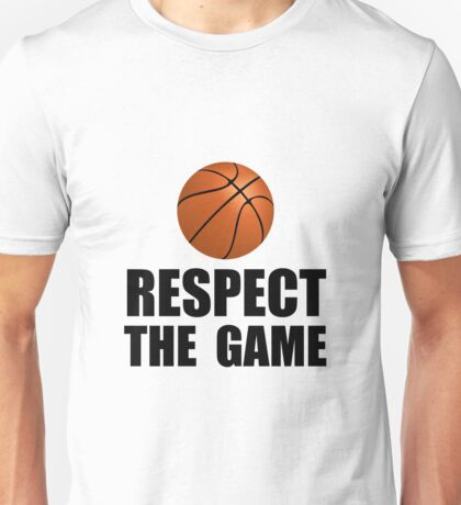 Respect Basketball Unisex T-Shirt