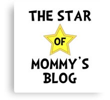 Mommy's Blog Star Canvas Print