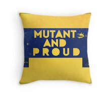 mutant and proud Throw Pillow