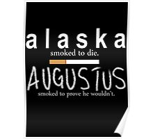 Alaska Smoked to Die. Augustus Smoked to Prove He Wouldn't. Poster