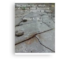 Philip K. Dick Quote - Reality Metal Print