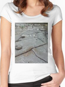 Philip K. Dick Quote - Reality Women's Fitted Scoop T-Shirt