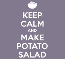 Keep Calm And Make Potato Salad by Max Fichter
