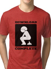 POOPING DOWNLOAD COMPLETE Tri-blend T-Shirt