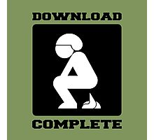 POOPING DOWNLOAD COMPLETE Photographic Print
