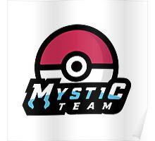 TEAM MYSTIC! Poster