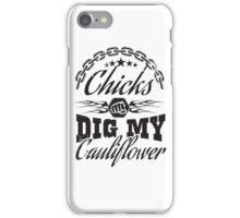 Chicks dig my cauliflower iPhone Case/Skin