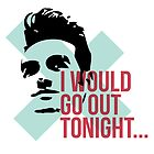 Morrissey - I Would Go Out Tonight by Mad Ferret