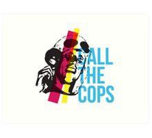 Bez  - Call The Cops Art Print