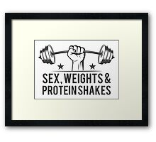 Sex, weights & protein shakes Framed Print