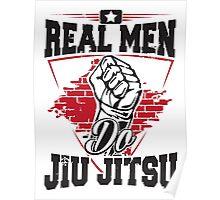 Real men do jiu jitsu Poster