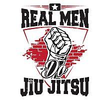 Real men do jiu jitsu Photographic Print