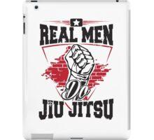 Real men do jiu jitsu iPad Case/Skin