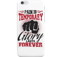 Pain is temporary - glory lasts forever! iPhone Case/Skin