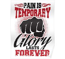 Pain is temporary - glory lasts forever! Poster