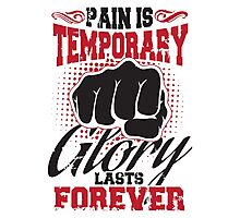 Pain is temporary - glory lasts forever! Photographic Print