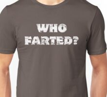 Who Farted? White Text Unisex T-Shirt