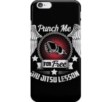 Punch me for free - jiujitsu lesson iPhone Case/Skin