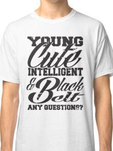 Young cute intelligent & black belt Classic T-Shirt