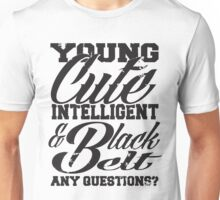 Young cute intelligent & black belt Unisex T-Shirt